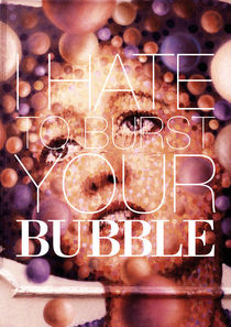 I hate to burst your BUBBLE by Giorgio Giussani