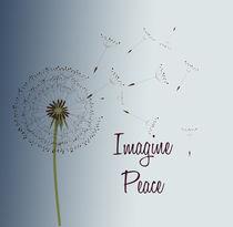 Imagine Peace Dandelion by Patricia N