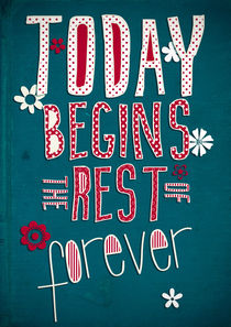 Today Begins the Rest of Forever von Sybille Sterk