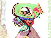 new a-head_going grazzyyy von Pia Schneider
