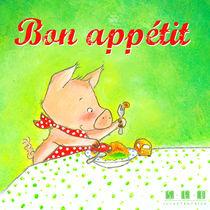 Bon appétit petit cochon von sarah-emmanuelle-burg