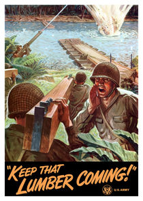 Keep That Lumber Coming -- WW2 von warishellstore
