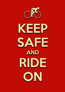 Keep Safe And Ride On von Brian Carson
