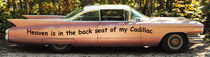 Heaven is in the back seat of my Cadillac by Brigitte Stolle