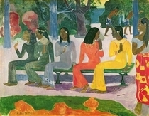 Ta Matete (We Shall Not Go to Market Today) by Paul Gauguin