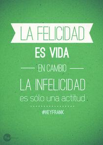 Hapinnes is Life - Spanish Graphic Quote  von Hey Frank!