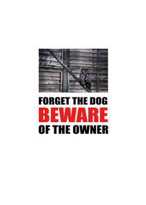 Forget the dog. Beware of the owner! by Christina Kouli