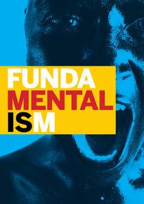 Fundamentalism 3 by Rene Steiner