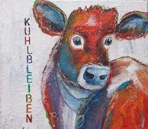 Immer Kuh-l bleiben! von Marie-Nathalie Kröss