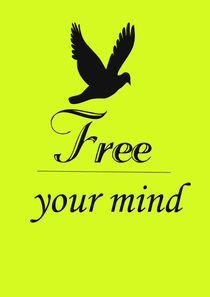 Free your mind poster with bird  by Lila  Benharush