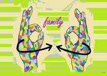 American Sign Language FAMILY von eloiseart