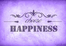 Choose happiness,Inspirational print by Lila  Benharush