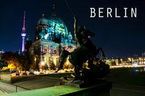 Berliner Dom & Berliner Fernsehturm von MaBu Photography
