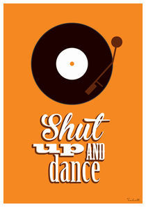 Shut up and dance von trabolt-design