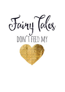 fairy tales don't feed my heart von Sybille Sterk