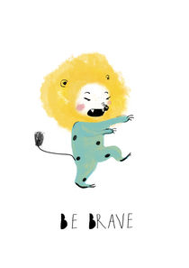 Be Brave, Lion baby, Art poster by Paola Zakimi