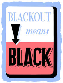Blackout Means Black -- WWII by warishellstore