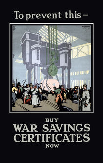 To Prevent This -- Buy War Savings Certificates von warishellstore