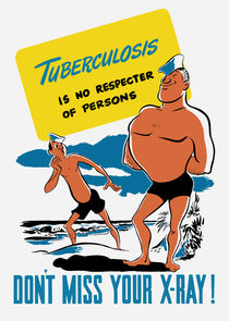 Tuberculosis Is No Respecter Of Persons by warishellstore