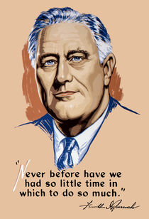 962-never-before-have-we-had-so-little-time-in-which-to-do-so-much-president-franklin-roosevelt-ww2-poster