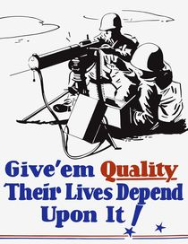 Give 'em Quality Their Lives Depend On It von warishellstore