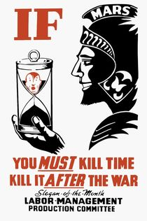 If You Must Kill Time - Kill It After The War by warishellstore