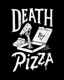 Death by PIzza by tatak waskitho