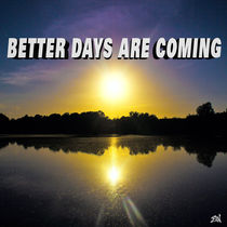 Better Days Are Coming von Vincent J. Newman