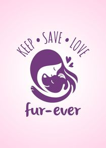 Keep Save Love Fur-ever von Sapto Cahyono