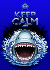Keep Calm and...Shark Jaws Attack!   von bluedarkart-lem