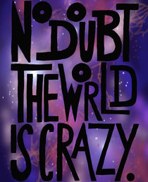 No-doubt-the-world-is-crazy-plakat