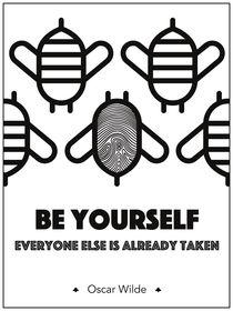 """""""Be yourself; everyone else is already taken"""" - Oscar Wilde von deardear"""