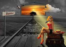 Sehnsucht nach Urlaub und Sonne by Monika Juengling
