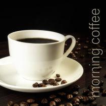 morning coffee von fotoabsolutart