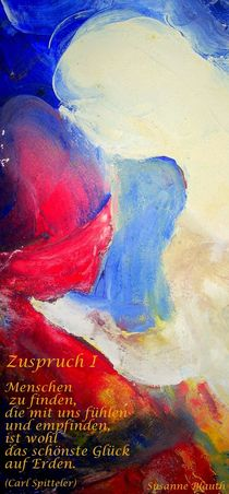 Zuspruch I  (April 2011) von Susanne © Blauth
