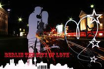 berlin the city of love von kreativ4insider