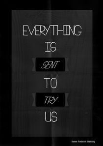 Everything Is Sent To Try Us (Black & White) by Dan Gordon