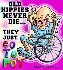 Old Hippies Never Die by Gary Tenuta