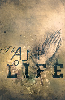 The Art of Life  by Braden Sanchez