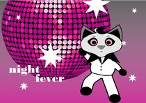 Night fever! by Beware of the Kitten...