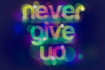 Never Give Up! by Jolee maupin