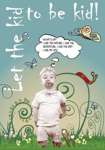Let the kid to be kid! von Eszter Fézler