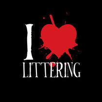 i heart littering by Zach Burns