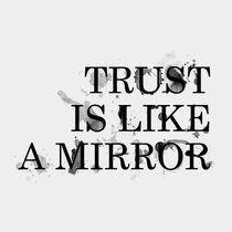 Trustislikeamirror