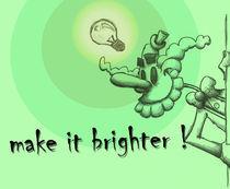 make it brighter von Felipe Cunha