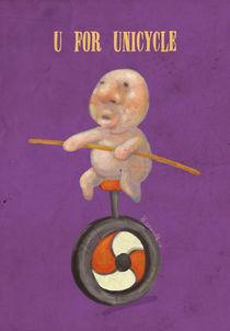 """""""U for Unicycle"""" von Koanne Ko"""