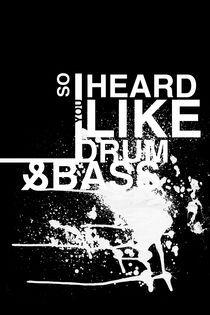 So I Heard You Like Drum & Bass by Alex Payne