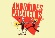 androides paralelos by lucaspinduca