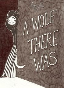 A Wolf There Was by Victoria Heckman