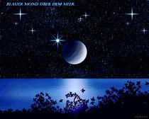 Blauer Mond über dem Meer. by Bernd Vagt